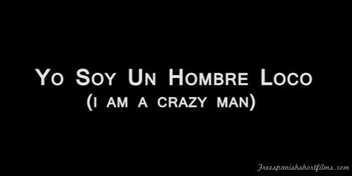 Yo Soy Un Hombre Loco