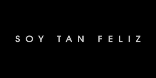 Soy Tan Feliz